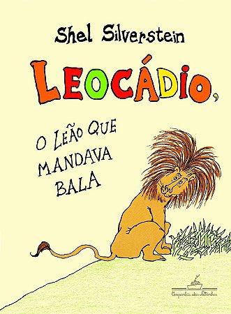 LEOCADIO, O LEAO QUE MANDAVA BALA