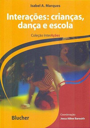 INTERACOES - CRIANCAS, DANCA E ESCOLA