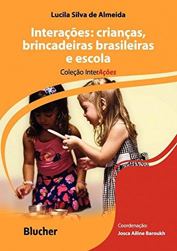 INTERACOES: CRIANCAS, BRINCADEIRAS BRASILEIRAS E E