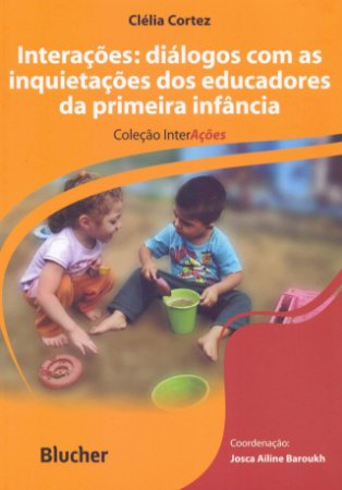 INTERACOES: DIALOGOS COM AS INQUIETACOES DOS EDUCA