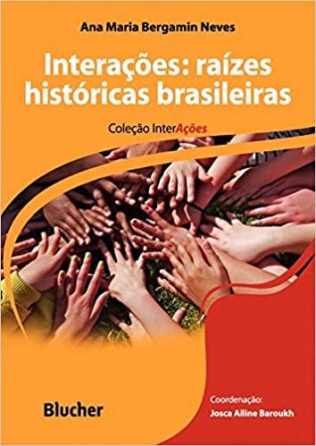 INTERACOES: RAIZES HISTORICAS BRASILEIRAS