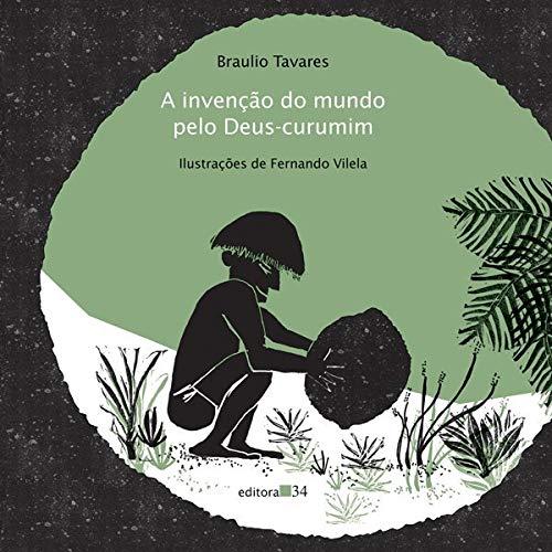 INVENCAO DO MUNDO PELO DEUS-CURUMIM, A