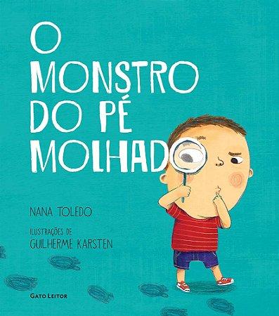 MONSTRO DO PE MOLHADO, O