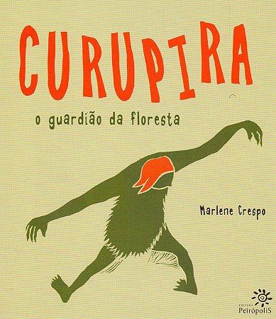 CURUPIRA O GUARDIAO DA FLORESTA
