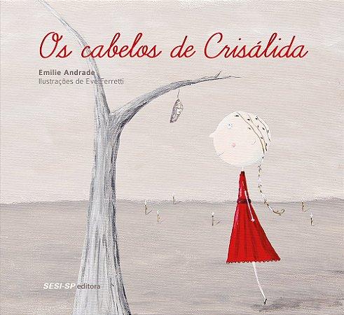 CABELOS DE CRISALIDA, OS