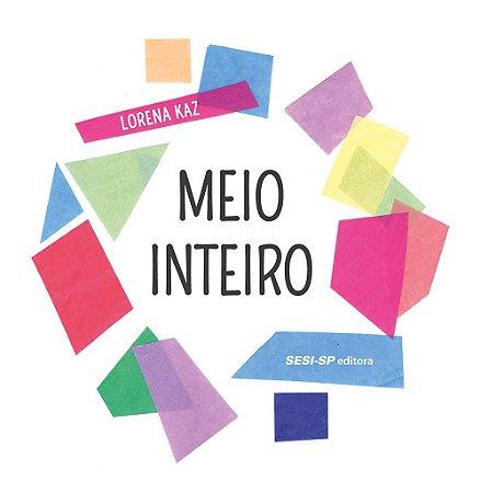 MEIO INTEIRO