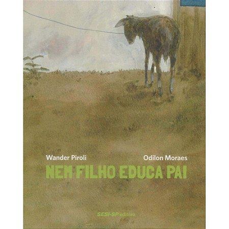 NEM FILHO EDUCA PAI