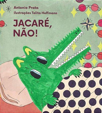 JACARE, NAO!