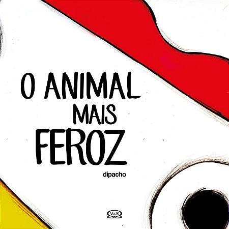 ANIMAL MAIS FEROZ, O