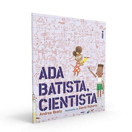 ADA BATISTA, CIENTISTA - Coleção Jovens Pensadores - CAPA DURA