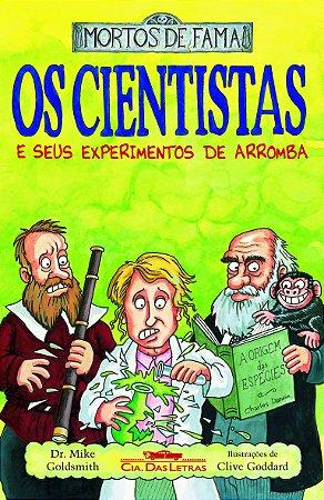 CIENTISTAS E SEUS EXPERIMENTOS DE ARROMBA, OS