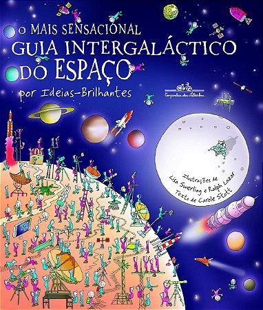 O mais sensacional guia intergaláctico do espaço - Por Ideias Brilhantes