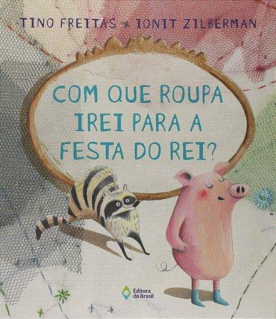 COM QUE ROUPA IREI PARA FESTA DO REI?