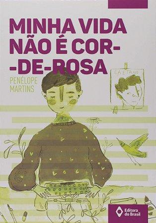 MINHA VIDA NAO E COR-DE-ROSA
