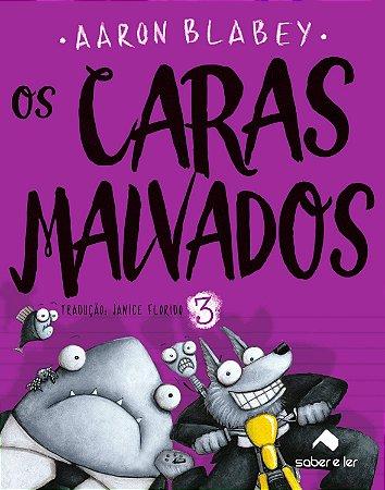 CARAS MALVADOS, OS V 3