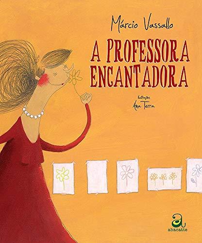 A PROFESSORA ENCANTADORA