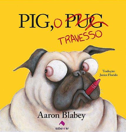 PIG, O PUG TRAVESSO