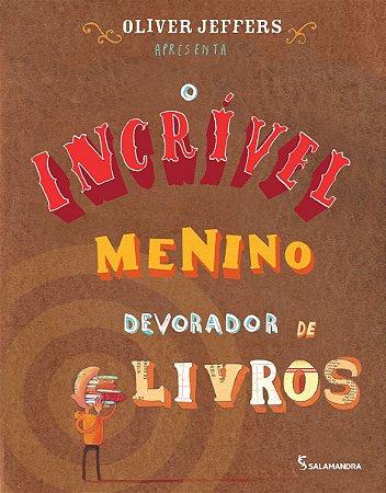 INCRIVEL MENINO DEVORADOR DE LIVROS, O