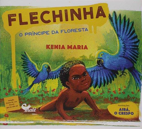 FLECHINHA - O PRINCIPE DA FLORESTA
