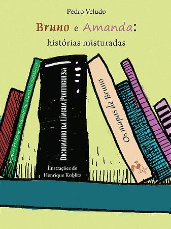 BRUNO E AMANDA HISTORIAS MISTURADAS