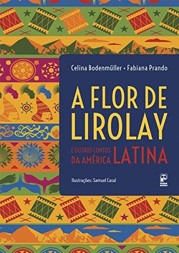 FLOR DE LIROLAY E OUTROS CONTOS DA AMERICA LATINA,
