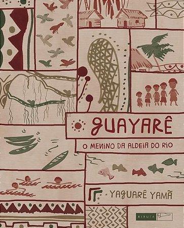 Guayarê: o menino da aldeia do rio