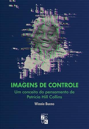 Imagens de controle - um conceito do pensamento de Patricia Hill Collins