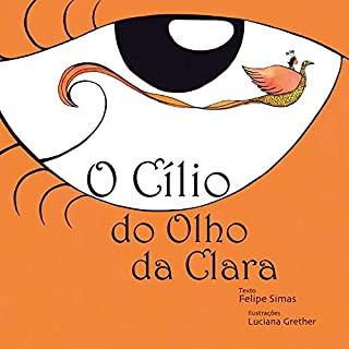 CILIO DO OLHO DA CLARA, O