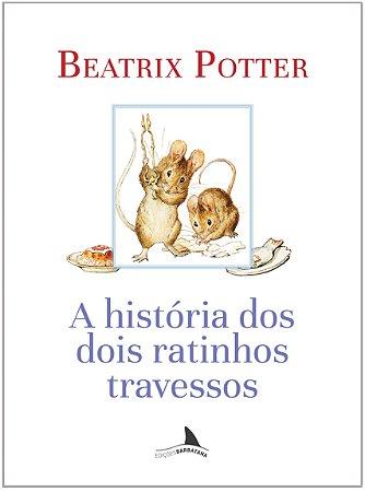 HISTORIA DOS DOIS RATINHOS TRAVESSOS, A