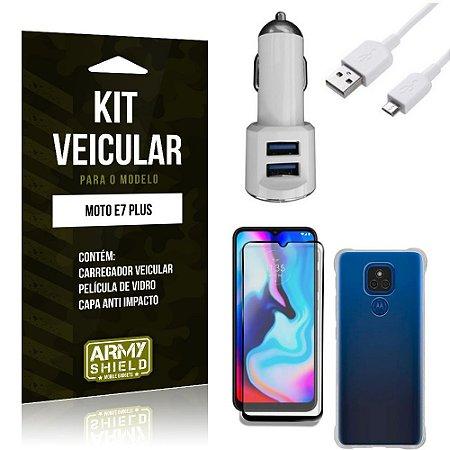Kit Moto E7 Plus Carregador Veicular + Capa Anti Impacto + Película Vidro 3D - Armyshield