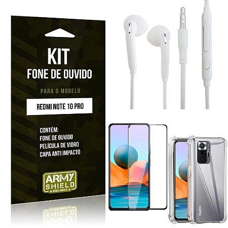Kit Redmi Note 10 Pro Fone de Ouvido + Capa Anti Impacto + Película Vidro 3D - Armyshield
