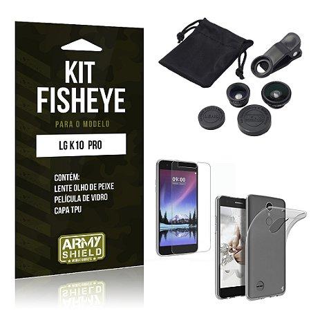 Kit FIsheye LG K10 Pro  Película de Vidro + Capa Tpu e Lente Olho de Peixe - Armyshield