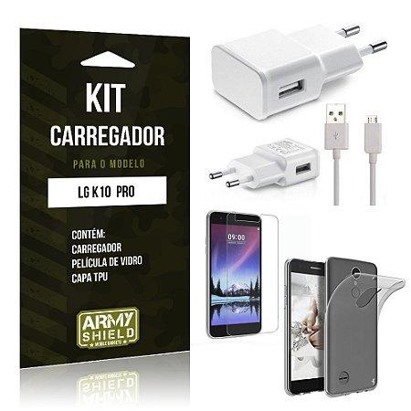 Kit Carregador  LG K10 Pro  Película de Vidro + Tpu + Carregador  - Armyshield