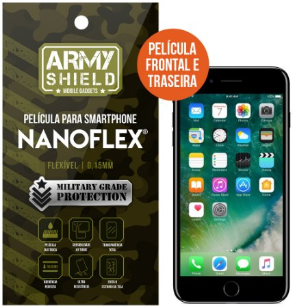 Película NanoFlex [FRONTAL E TRASEIRA] Apple iPhone 7 Plus  - Armyshield