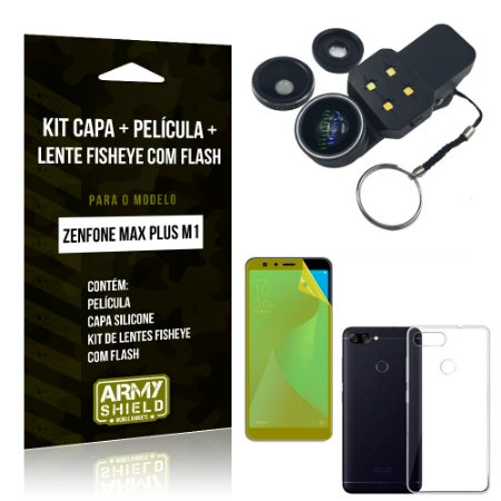 Kit Zenfone Max Plus M1 ZB570TL Capa Silicone + Película Gel + Fisheye com Flash - Armyshield
