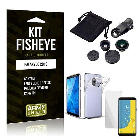 Kit Fisheye Samsung Galaxy J6 2018 Lente Fisheye + Capa + Película de Vidro - Armyshield