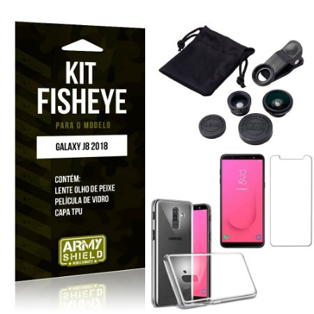 Kit Fisheye Samsung Galaxy J8 Lente Fisheye + Capa + Película de Vidro - Armyshield