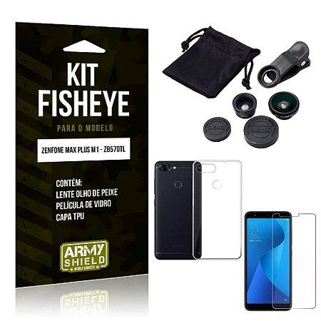 Kit Fisheye Asus Zenfone Max Plus M1 Lente Fisheye + Capa + Película de Vidro - Armyshield