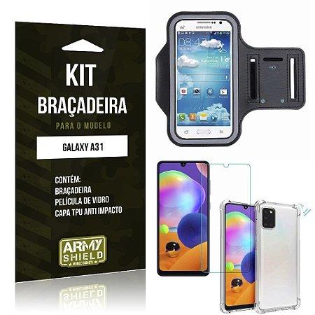 Braçadeira Sporte Galaxy A31 + Capinha Anti Impacto + Película de Vidro - Armyshield