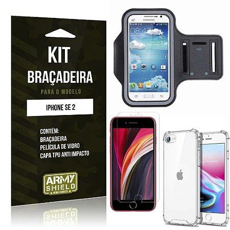 Kit Braçadeira iPhone SE 2020 Braçadeira + Capinha Anti Impacto + Película de Vidro - Armyshield