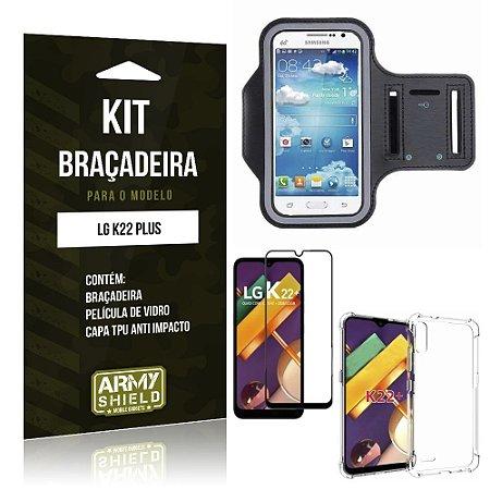 Kit Braçadeira LG K22 Plus Braçadeira + Capinha Anti Impacto + Película de Vidro 3D - Armyshield