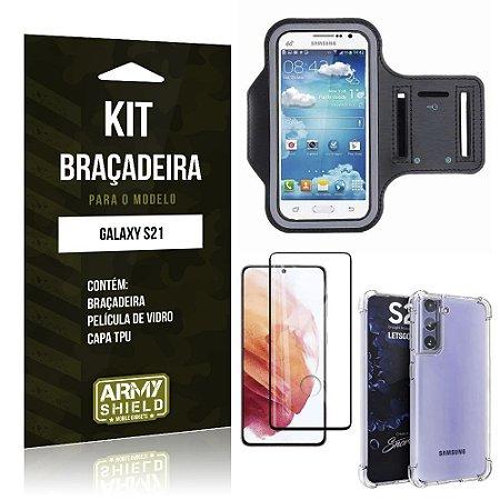 Kit Braçadeira Galaxy S21 Braçadeira + Capinha Anti Impacto + Película de Vidro 3D - Armyshield