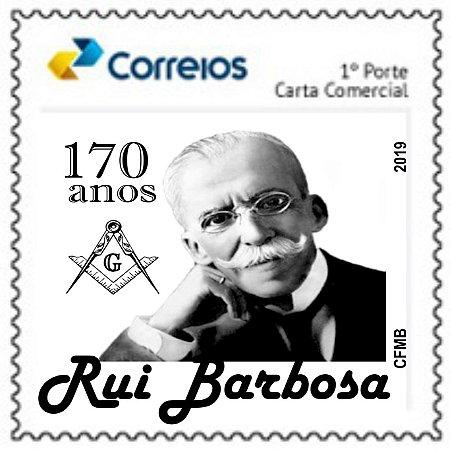 2019 - Rui Barbosa - 170 anos, foi maçom,  jurista, advogado, político, diplomata, escritor e filólogo