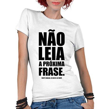 c50a03119 Camiseta Branca Feminina Frases Engraçadas Não Leia