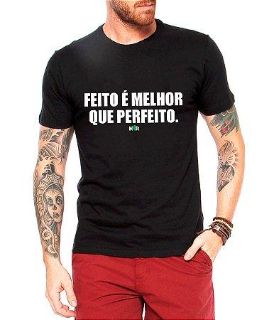 Camiseta Masculina Feito É Melhor Que Perfeito Negócio de 4 Rendas