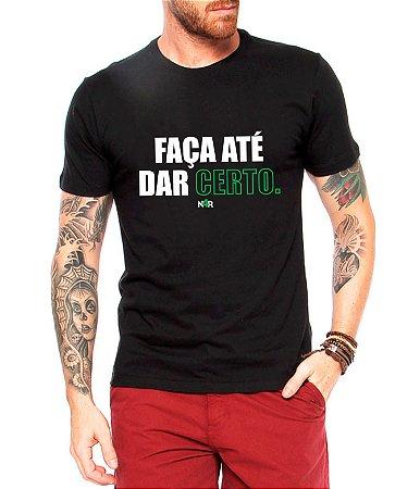 Camiseta Masculina Faça Até Dar Certo Negócio de 4 Rendas