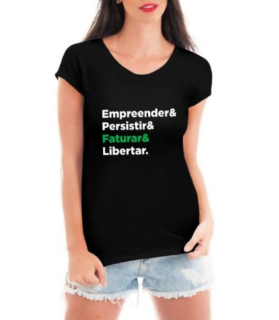 Blusa Feminina Empreender Persistir Fatura Libertar Negócio de 4 Rendas