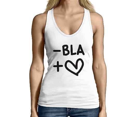 Camiseta Regata Feminina Frases Engraçadas Menos Bla Mais Love - Personalizadas/ Customizadas/ Camiseteria/ Camisa T-shirts Baratas Modelos Legais Loja Online
