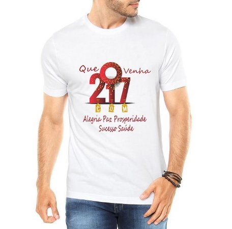 Camiseta Masculina  Ano Novo 2017 Réveillon Alegria Branca - Personalizadas/ Customizadas/ Estampadas/ Camiseteria/ Estamparia/ Estampar/ Personalizar/ Customizar/ Criar/ Camisa Blusas Baratas Modelos Legais Loja Online