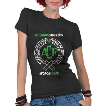 Camiseta Feminina Homenagem Time Chapecoense Força Chape Luto - Personalizadas/ Customizadas/ Estampadas/ Camiseteria/ Estamparia/ Estampar/ Personalizar/ Customizar/ Criar/ Camisa Blusas Baratas Modelos Legais Loja Online
